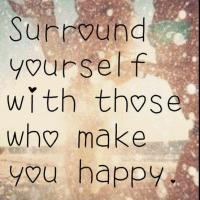 surround-yourself-with-those-who-make-you-happy-quote-1