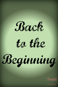Backtothebeginning