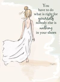 nobody walks in your shoes