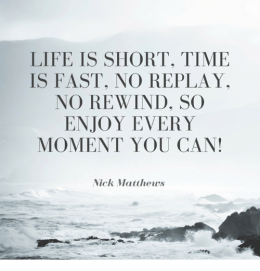life-is-short-time-is-fast-no-replay-no-rewind-25882738