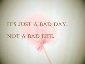 it's just a bad day...