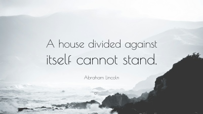 440495-Abraham-Lincoln-Quote-A-house-divided-against-itself-cannot-stand