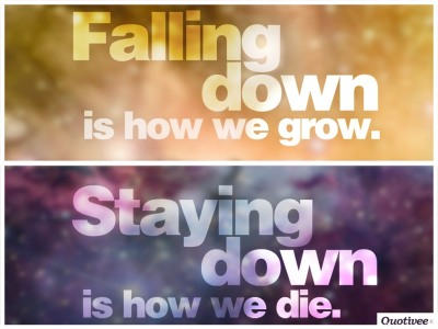 falling down is how we grow