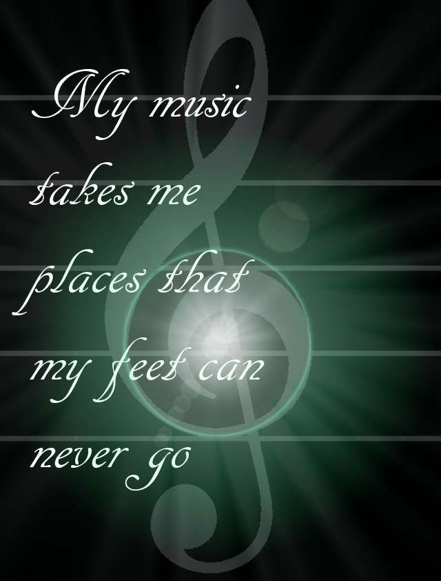 My-music-takes-me-places-that-my-feed-can-never-go...-Best-Quotes-Decor-sayings