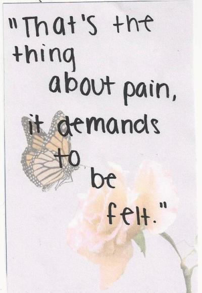 pain demands to be felt