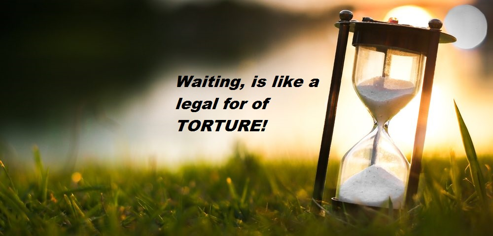 Waiting torture