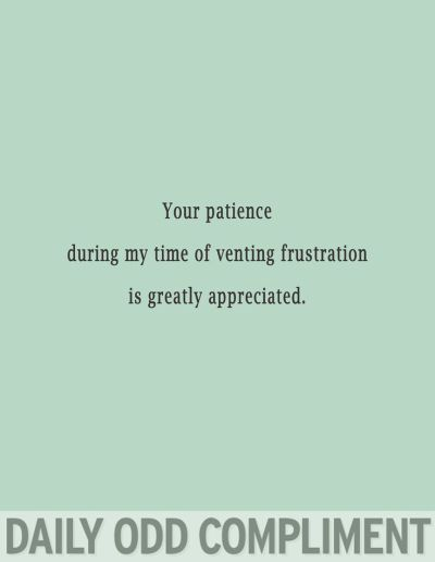 your patience