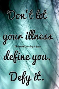 don't let your illness define you