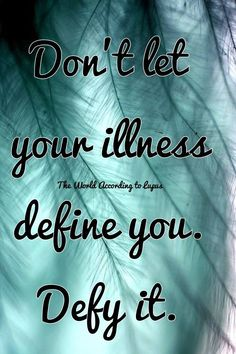 don't let your illness define you