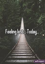 feeling lost today