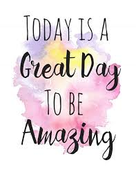 great day to be amazing