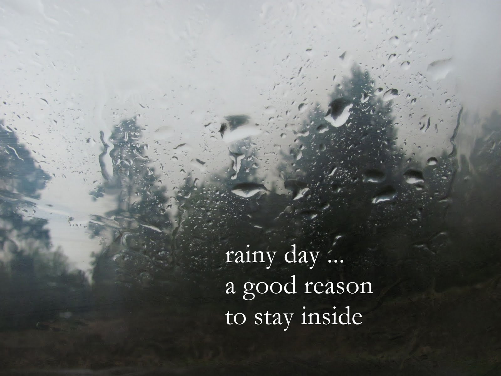 rainy days good