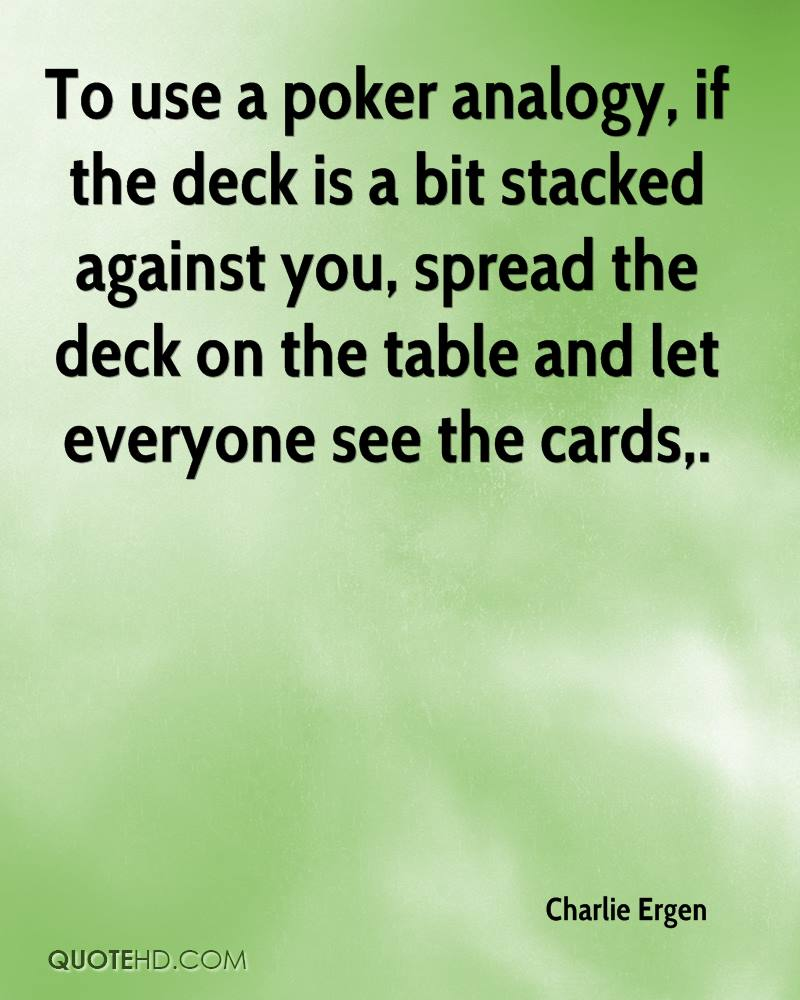 charlie-ergen-quote-to-use-a-poker-analogy-if-the-deck-is-a-bit