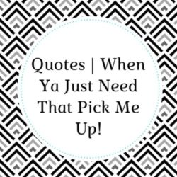 Quotes-_-When-Ya-Just-Need-That-Pick-Me-Up-e1533242488825