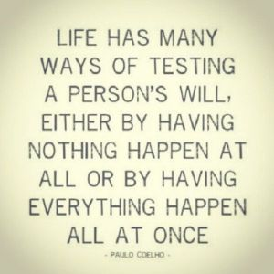 63449-Life-Has-Many-Ways-Of-Testing-A-Person-s-Will