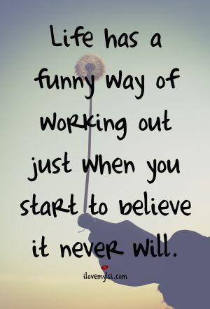 life has a funny way