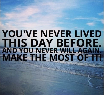 simple-ideas-good-morning-inspirational-quotes-never-lived-this-day-before-and-make-the-most-of-it-wording.jpg