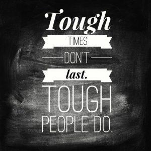 Tough-times-dont-last-tough-people-do.-300x300