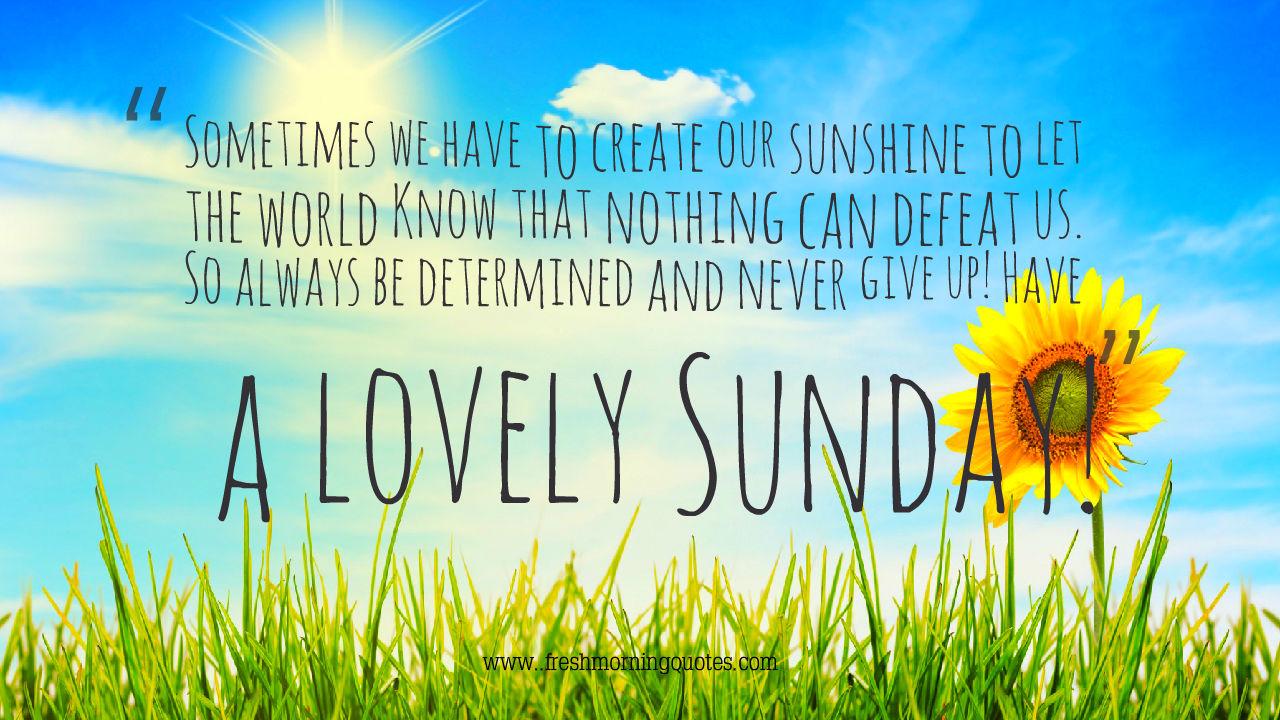 Beautiful Sunday Morning Quotes and + Beautiful Good Morning Sunday Messages - Freshmorningquotes
