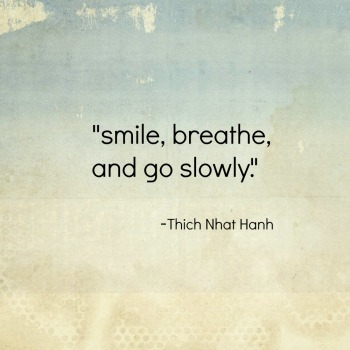 smile-breathe-and-go-slowly