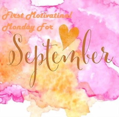 First motivational Monday for September