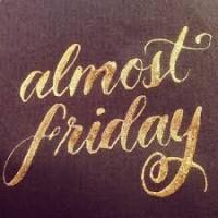 almost Friday
