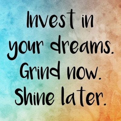 invest in your dreams