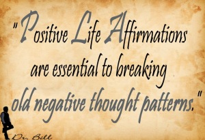 Positive Life Affirmation and Old Thought Patterns