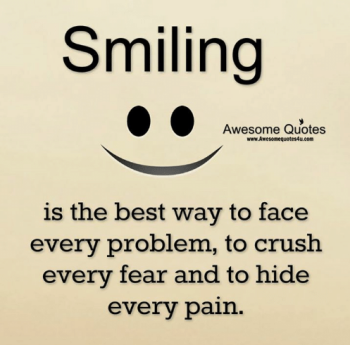smiling-awesome-quotes-www-awesomequotes4u-com-is-the-best-way-to-face-22416393.png