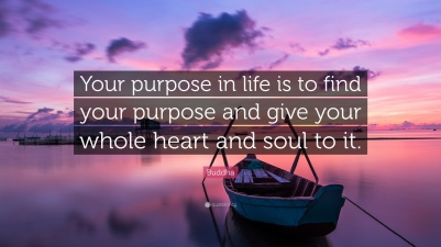 2022503-Buddha-Quote-Your-purpose-in-life-is-to-find-your-purpose-and-give