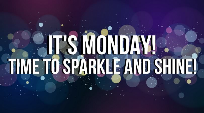Cute-motivational-Monday-quote.-Time-to-sparkle-and-shine