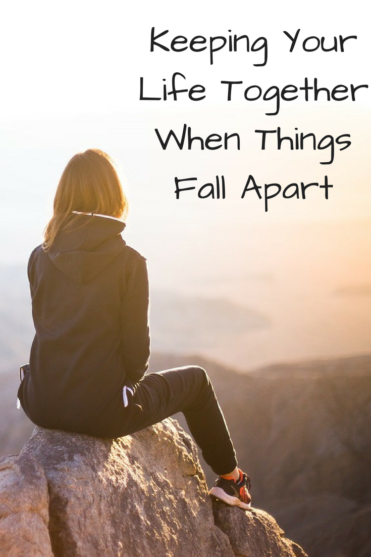 Keeping-Your-Life-Together-When-Things-Fall-Apart