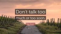 dont talk too much