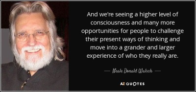 quote-and-we-re-seeing-a-higher-level-of-consciousness-and-many-more-opportunities-for-people-neale-donald-walsch-30-62-13