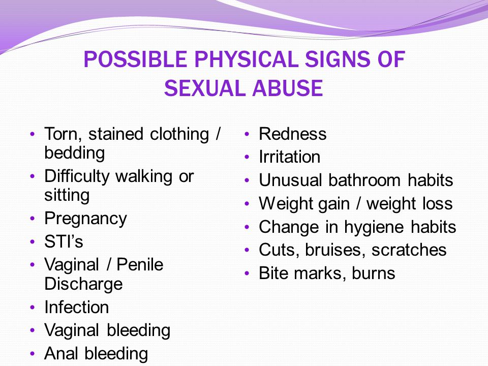 POSSIBLE+PHYSICAL+SIGNS+OF+SEXUAL+ABUSE