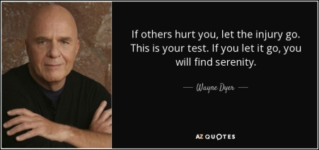 quote-if-others-hurt-you-let-the-injury-go-this-is-your-test-if-you-let-it-go-you-will-find-wayne-dyer-86-19-63