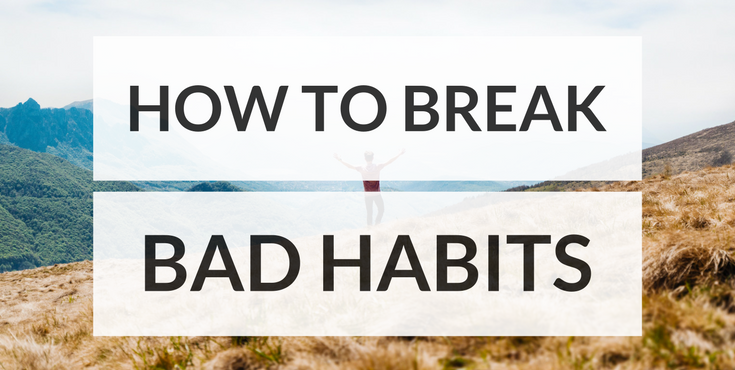 How-to-Break-Bad-Habits-1